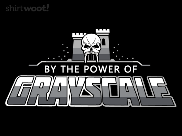 The Power Of Grayscale T Shirt