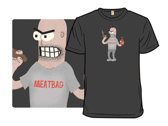 Meatbag T Shirt