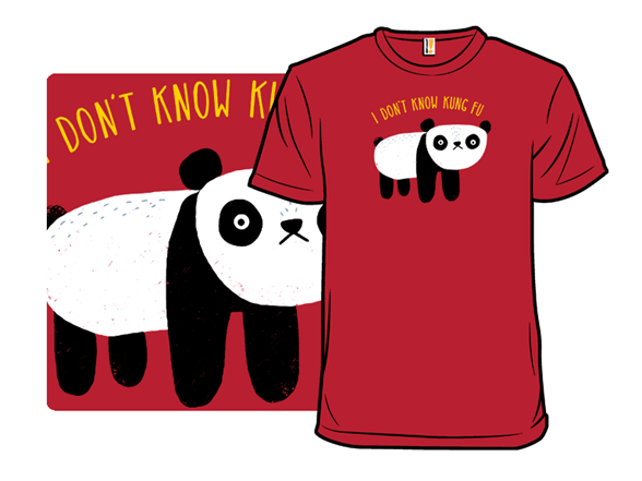 I Don't Know Kung-fu T Shirt