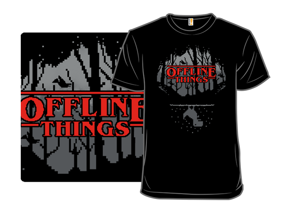 Offline Things T Shirt