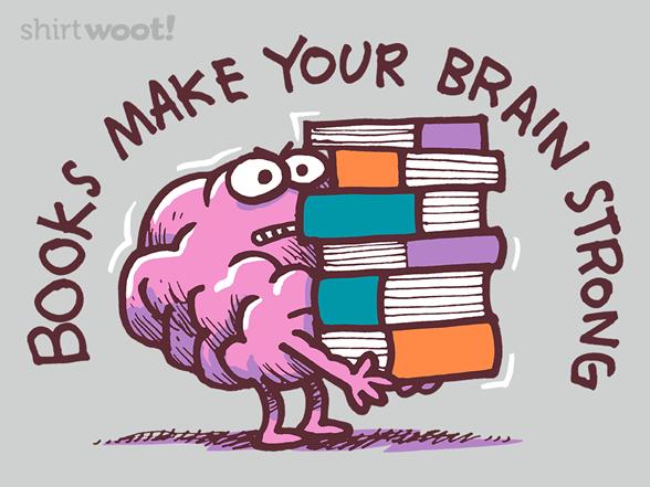 Strengthen Your Brains T Shirt