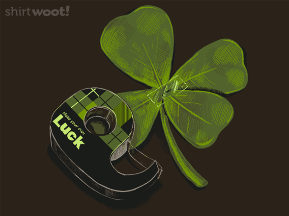 Make Your Own Luck T Shirt