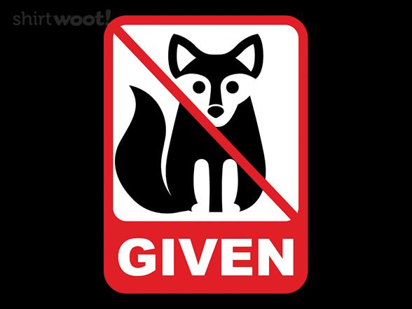 No Fox Given At All Times T Shirt