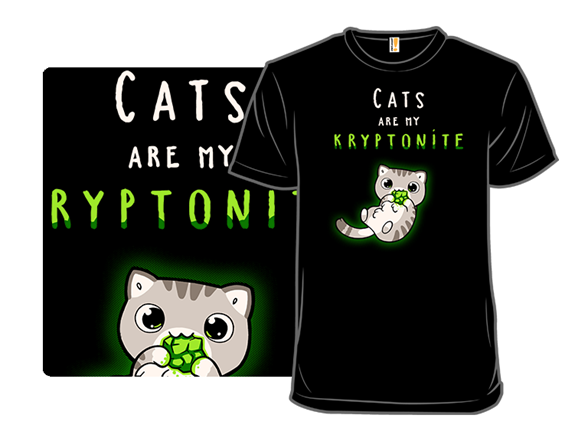 Cats Are My Kryptonite T Shirt