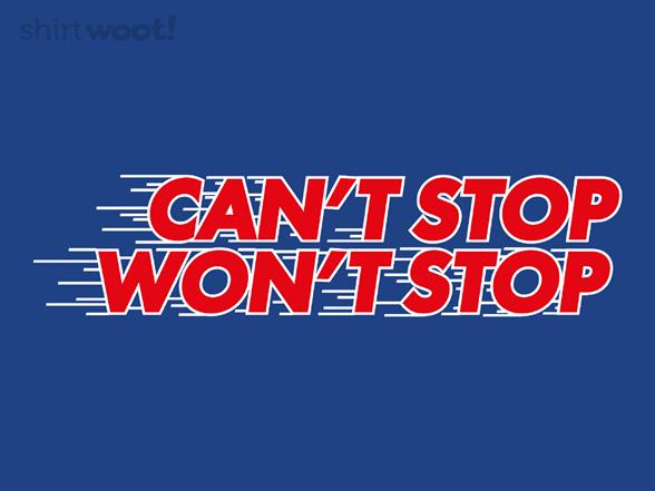 Never Stop T Shirt