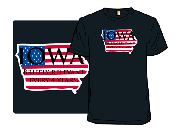 Iowa's Vast Importance T Shirt