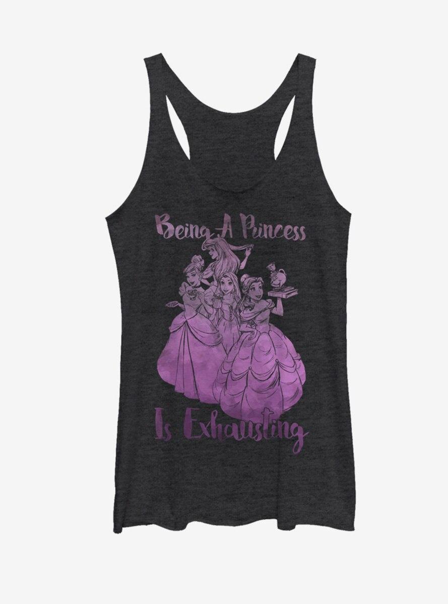 Disney Princess Being a Princess is Exhausting Womens Tank