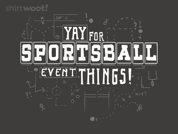 Sportsball Time! T Shirt