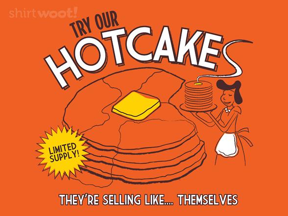 Hotcakes T Shirt