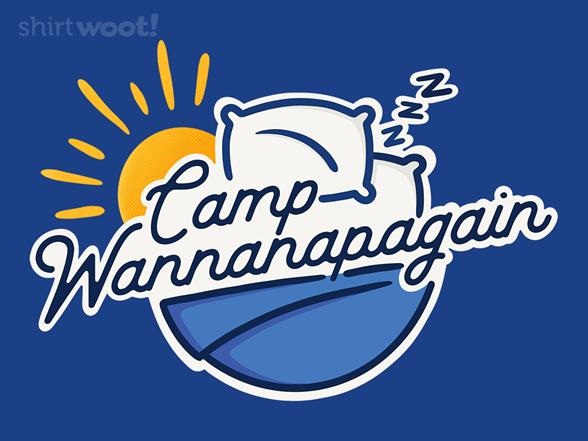Camp Wannanapagain T Shirt