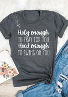 Funny Christian Holy Enough To Pray For You T-Shirt Tee - Gray