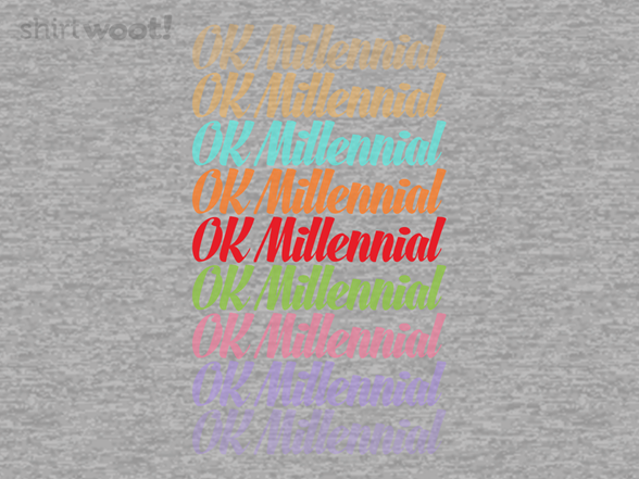 Ok Millennial T Shirt
