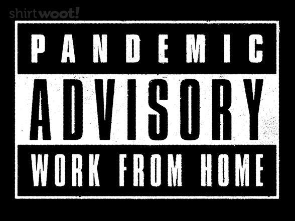 Pandemic Advisory T Shirt