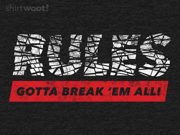 Gotta Break 'em All T Shirt
