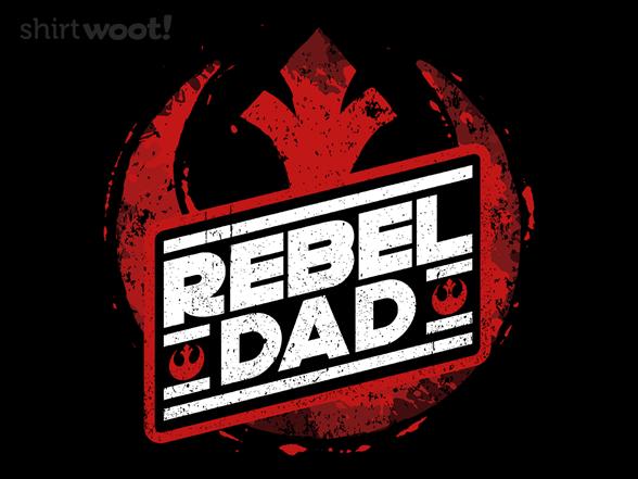 Rebel Dad T Shirt