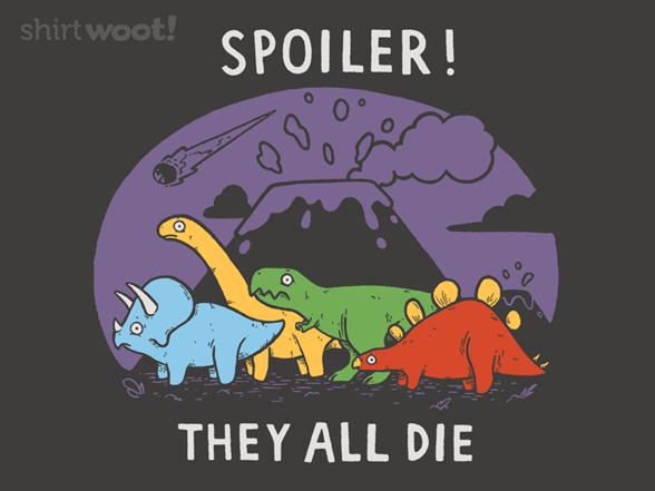 Spoiler! T Shirt