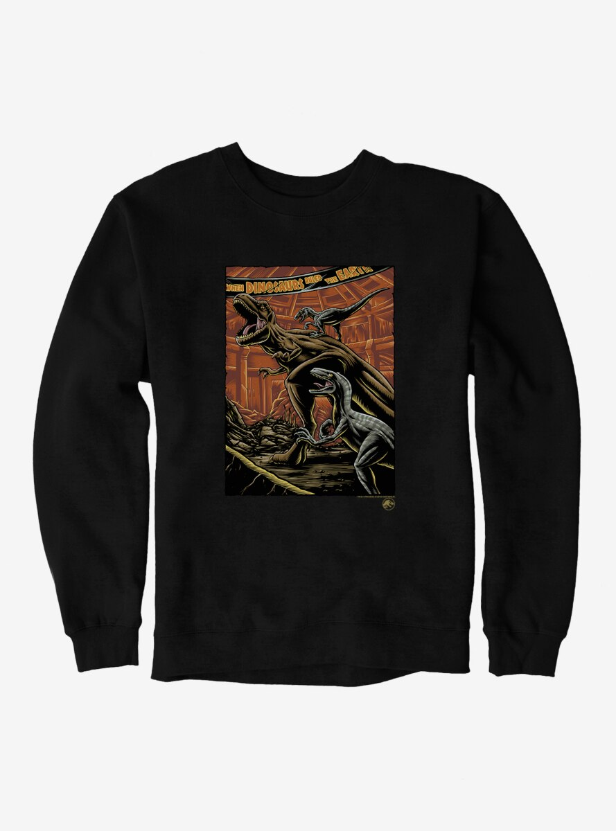 Jurassic World When Dinosaurs Ruled The Earth Sweatshirt