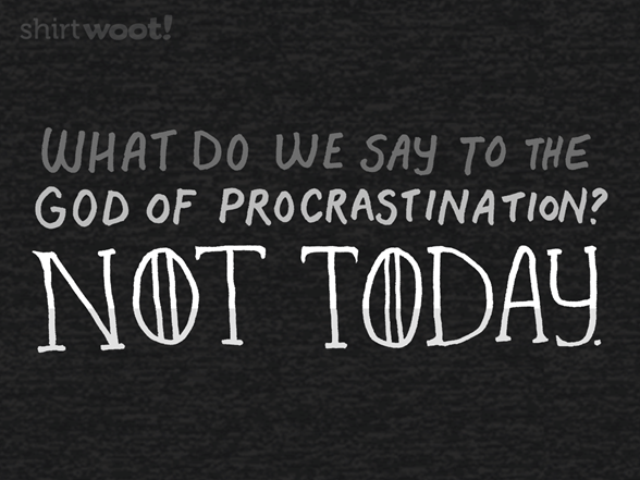 Procrastinator Of Thrones T Shirt