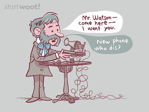 New Phone. Who Dis? T Shirt