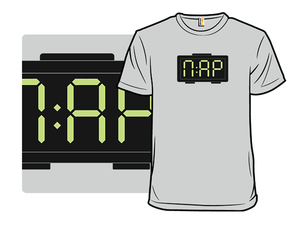 Time For A Nap T Shirt