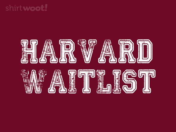 Harvard Waitlist T Shirt