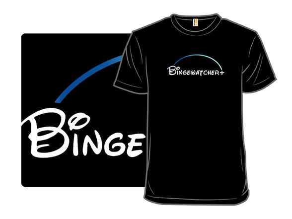 Bingewatcher Plus T Shirt