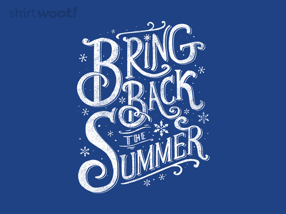 Bring Back The Summer T Shirt