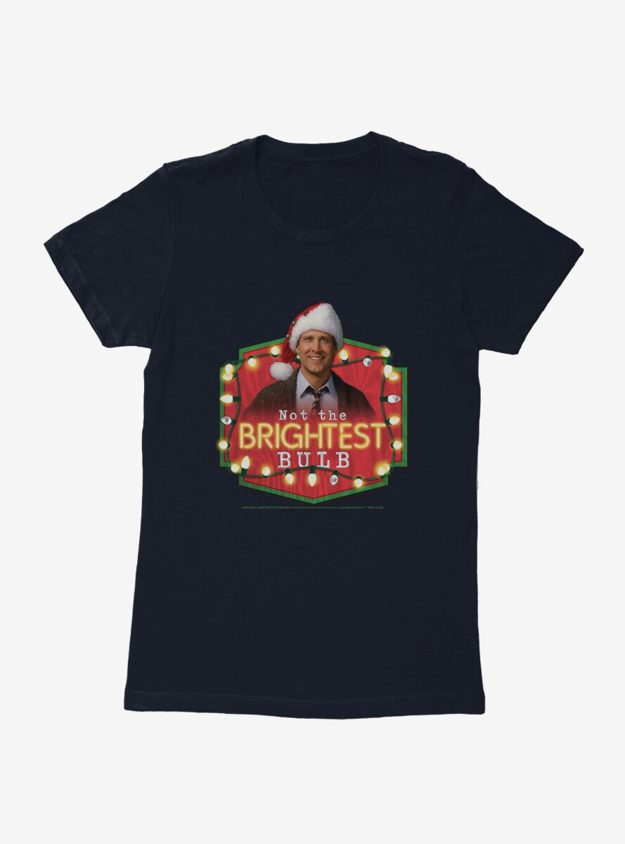 National Lampoon's Christmas Vacation Not The Brightest Bulb Womens T-Shirt