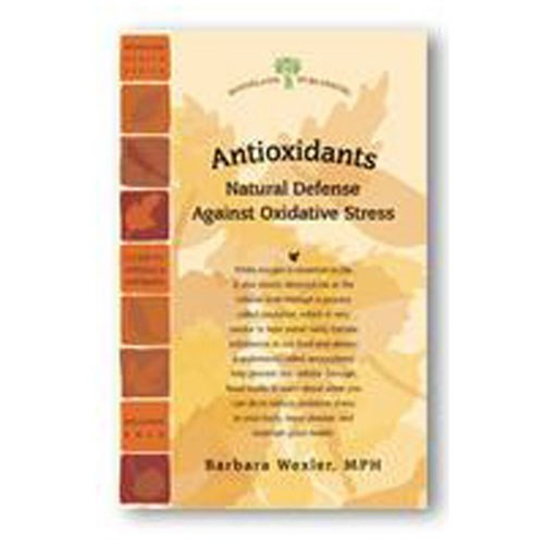 Antioxidants 2nd Edition 32 pgs by Woodland Publishing