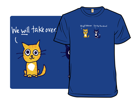 Cats Take Over The Internet T Shirt