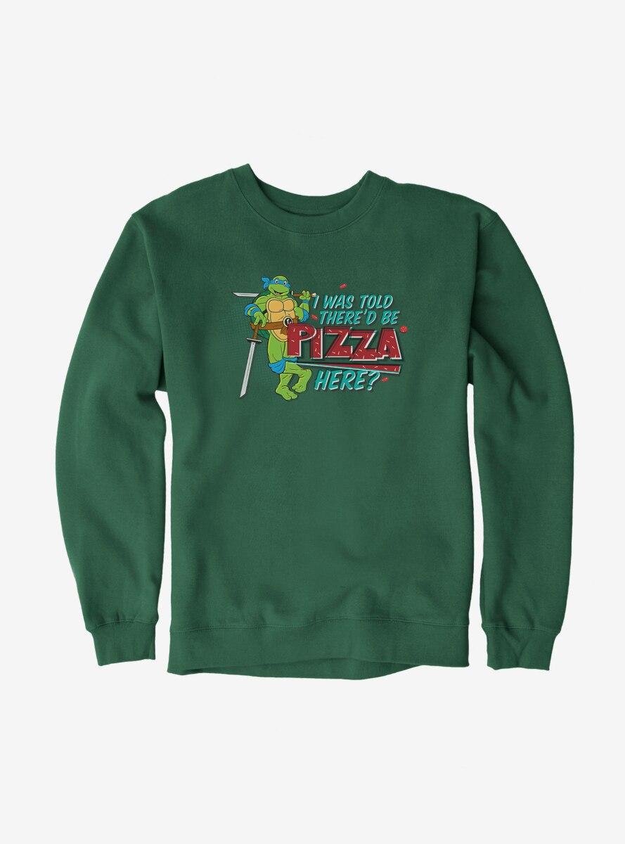 Teenage Mutant Ninja Turtles Leonardo I Was Told There'd Be Pizza Sweatshirt