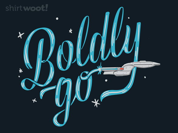 Boldly Go T Shirt