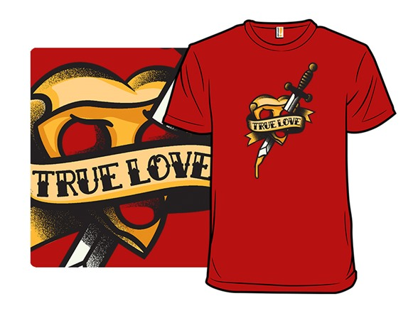 It's True Love T Shirt