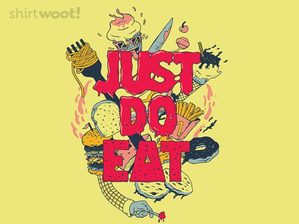 Just Do Eat T Shirt