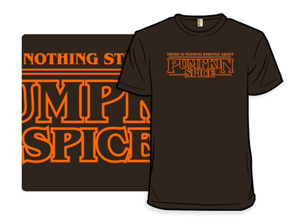 Not A Strange Spice T Shirt