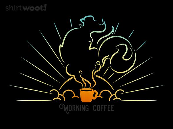 Morning Coffee T Shirt