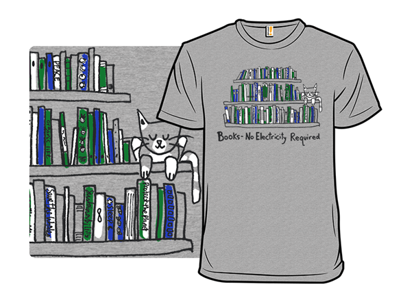 Books And Cats - No Electricity Required T Shirt