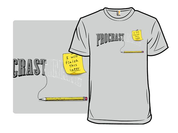 Procrast . . . Inate T Shirt