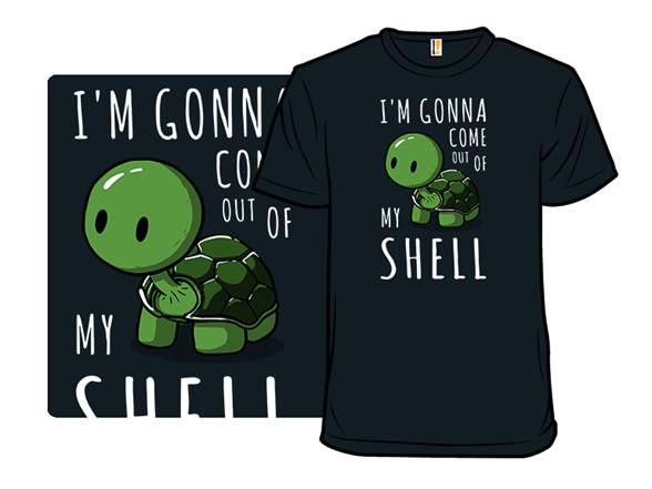 Out Of My Shell T Shirt