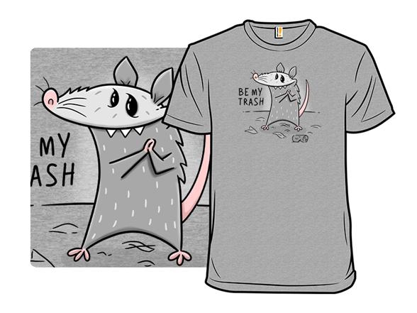 Be My Trash T Shirt