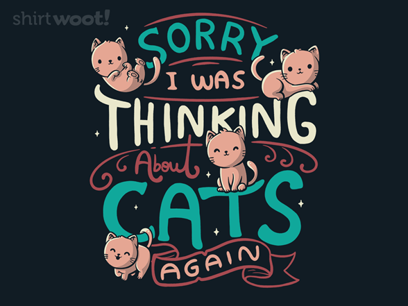 Thinking About Cats T Shirt
