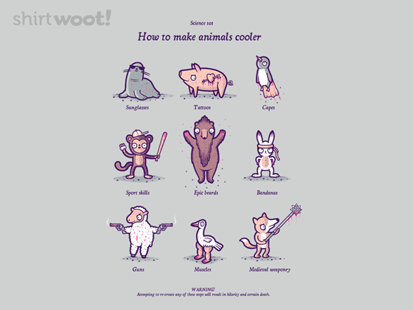 How To Make Animals Cooler! T Shirt