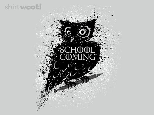 School Is Coming T Shirt