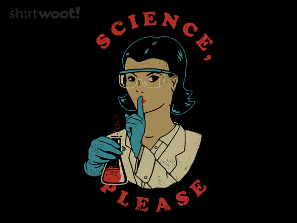 Science, Please! T Shirt