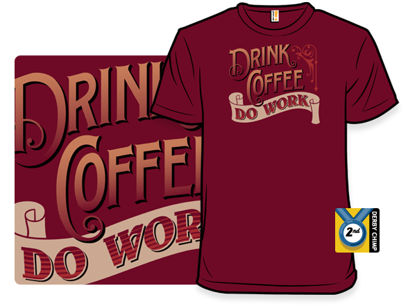 Drink Coffee Do Work T Shirt