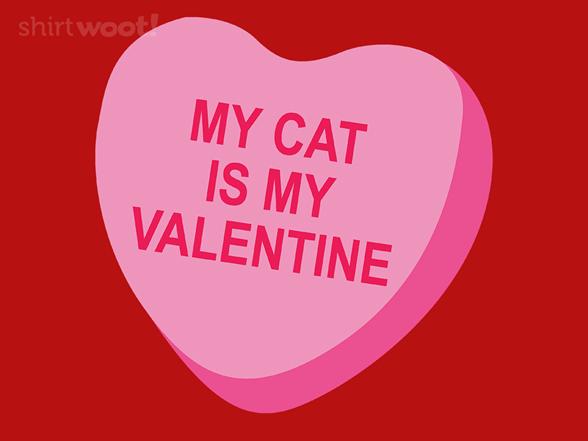 My Cat Is My Valentine. T Shirt