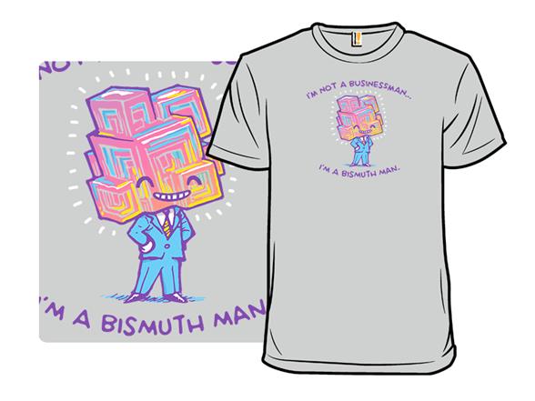 I'm Not A Business Man T Shirt
