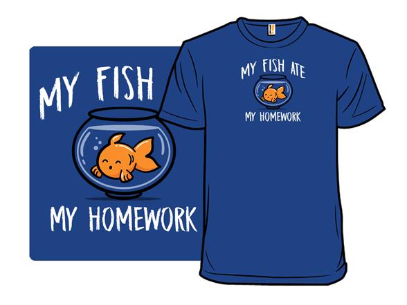 Fish Ate My Homework T Shirt