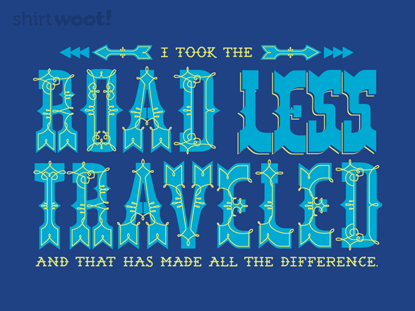 The Road Less Traveled T Shirt