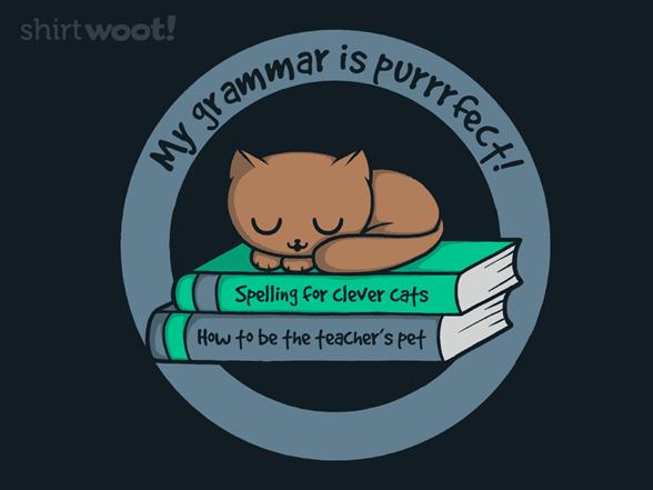 My Grammar Is Purrrrfect T Shirt